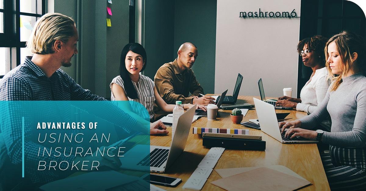 Advantages Of Using An Insurance Broker
